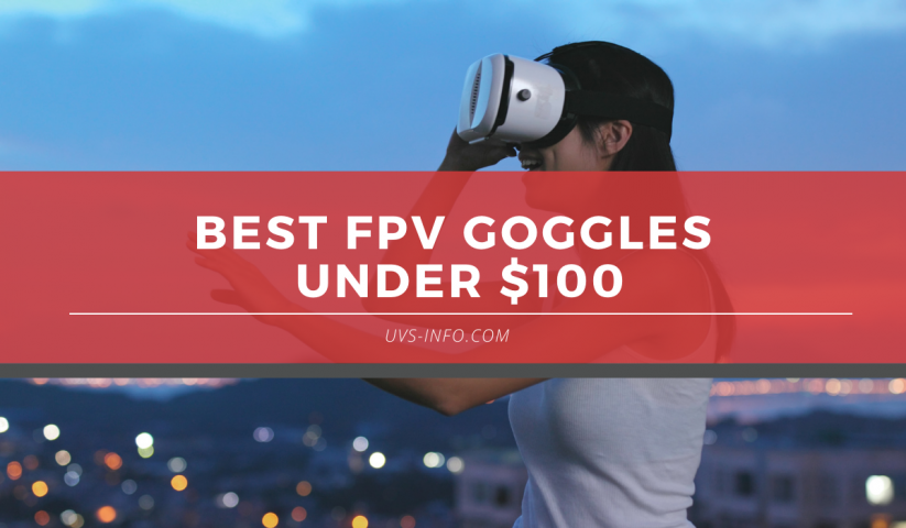 best fpv goggles under 100