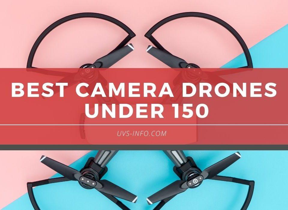 UVS-BEst camera drones under 150