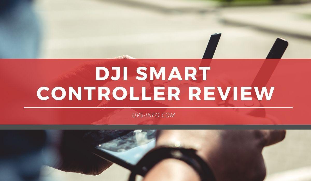 UVS-DJI-Smart-Controller-Review