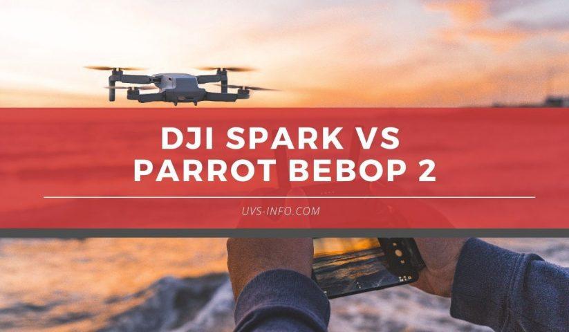 UVS-DJi-Spark-vs-Parrot-Bebop-2